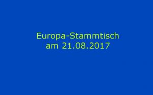 europa stammtisch 21 august